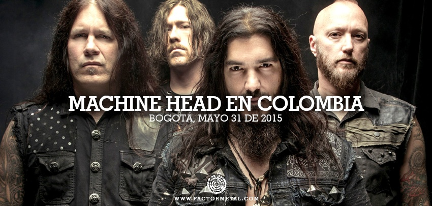 Machine Head En Colombia 2015 - Factor Metal