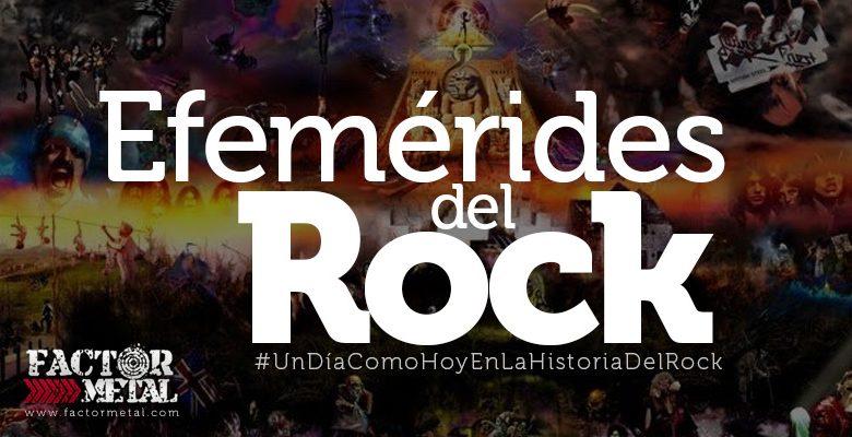 Efemérides del Rock – #UnDíaComoHoyEnLaHistoriaDelRock